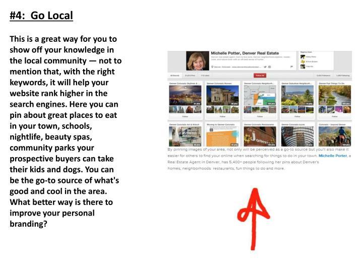 #4:  Go Local