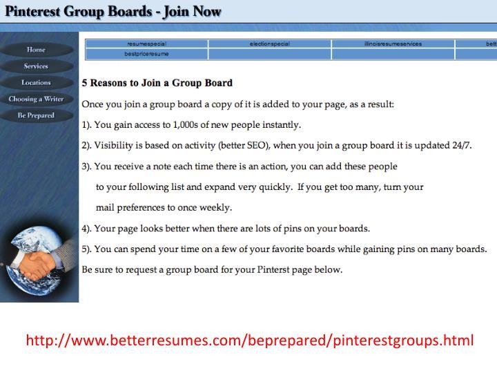 http://www.betterresumes.com/beprepared/pinterestgroups.html