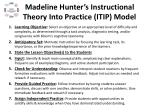 madeline hunter s instructional theory into practice itip model