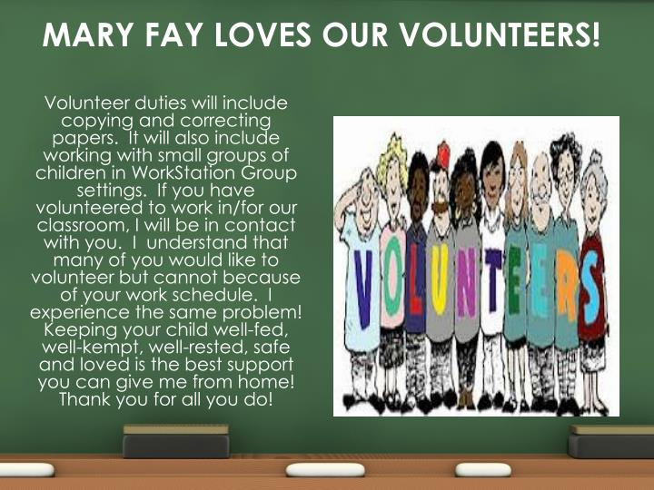 MARY FAY LOVES OUR VOLUNTEERS!