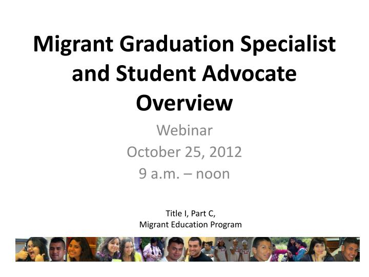 migrant graduation specialist and student advocate overview n.
