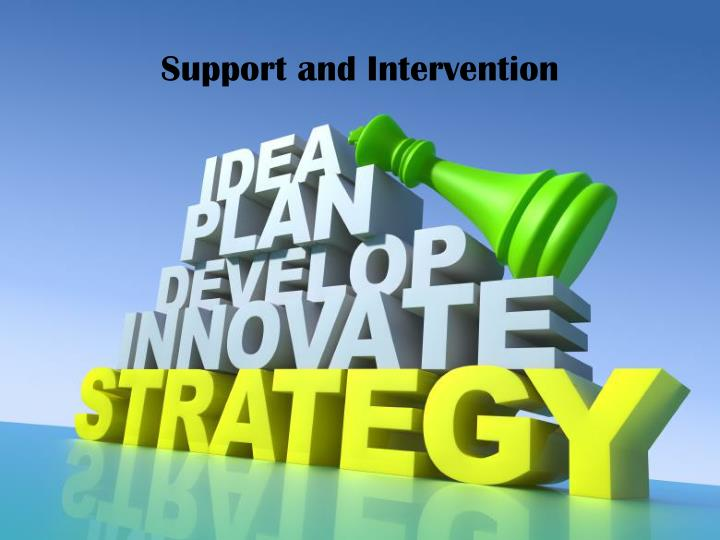 Support and Intervention