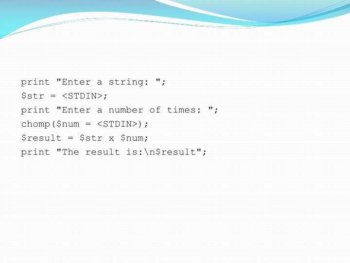 "print ""Enter a string: "";"