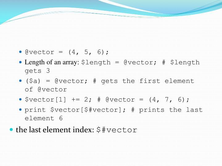 @vector = (4, 5, 6);