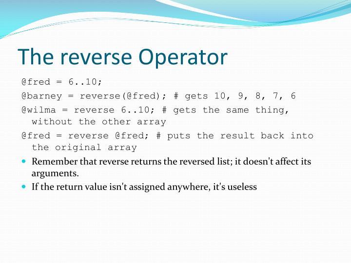 The reverse Operator