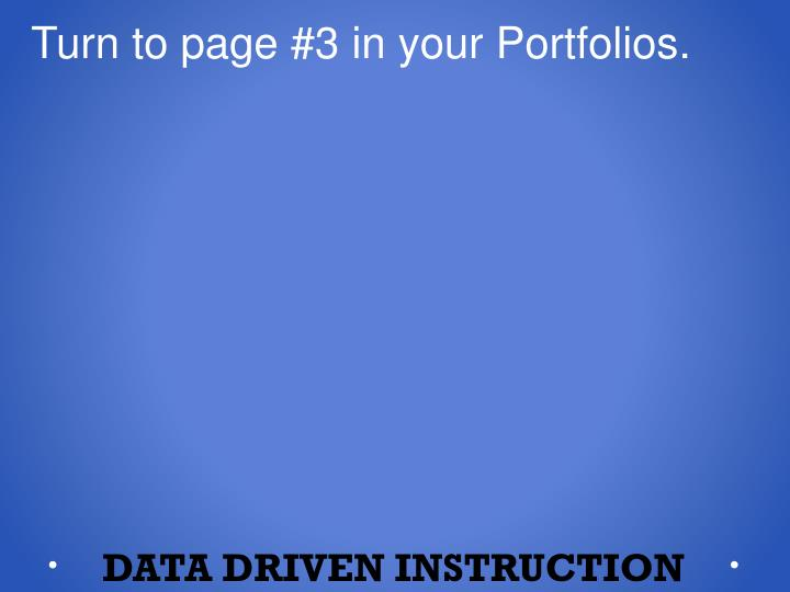 Turn to page #3 in your Portfolios.