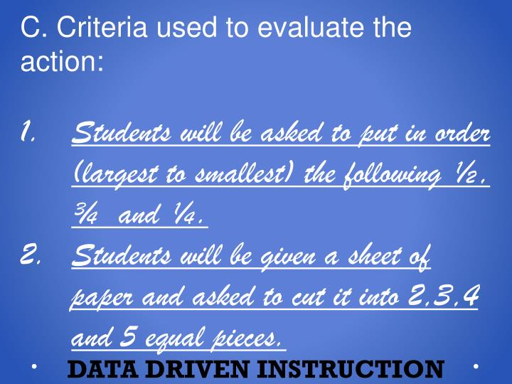 C. Criteria used to evaluate the action: