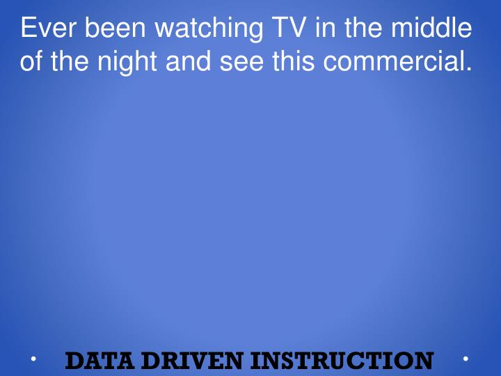 Ever been watching TV in the middle of the night and see this commercial.