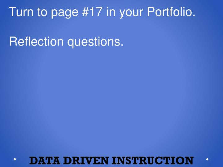 Turn to page #17 in your Portfolio.