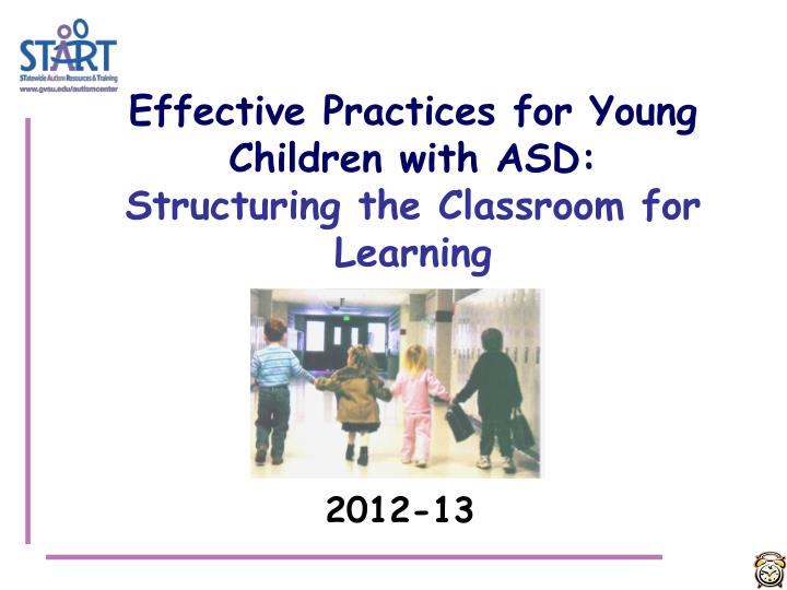 effective practices for young children with asd structuring the classroom for learning n.
