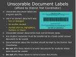 unscorable document labels affixed by district test coordinator