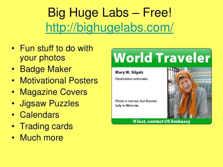 Big Huge Labs – Free!