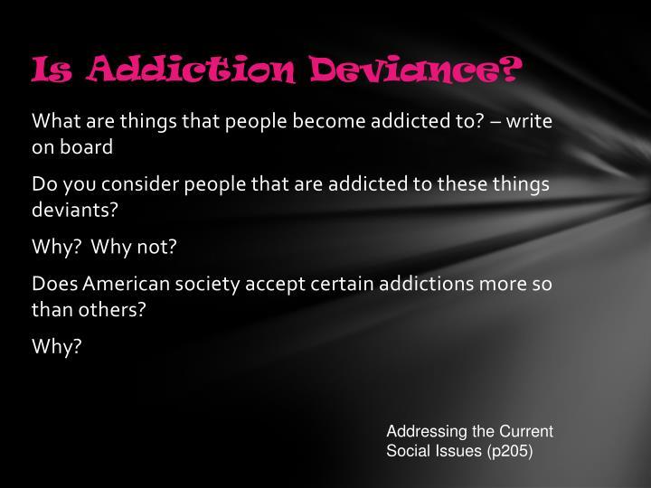 Is Addiction Deviance?