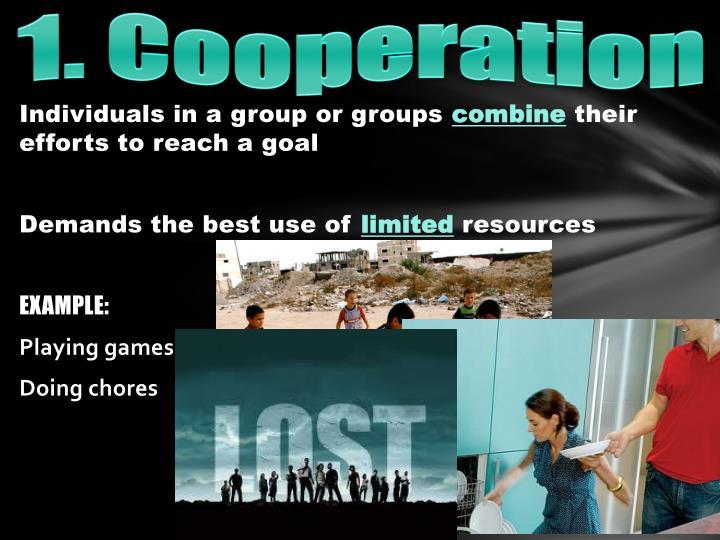 1. Cooperation