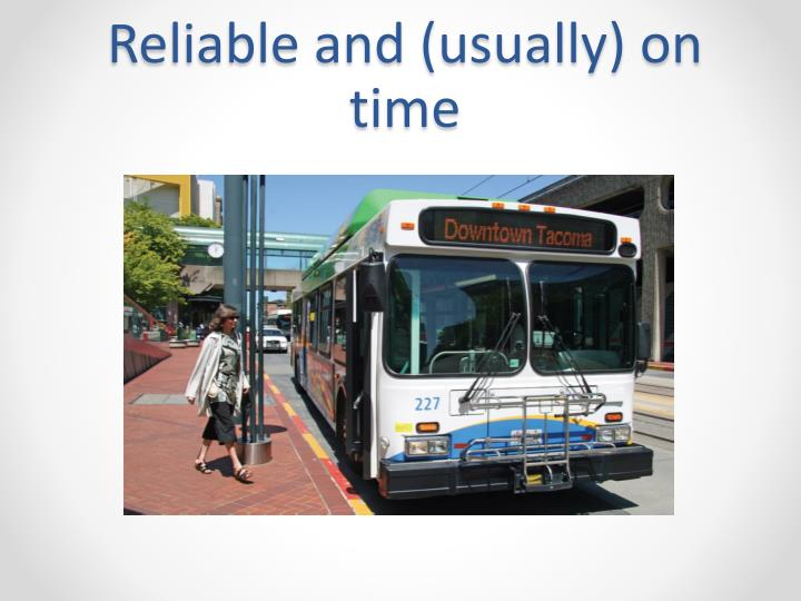 Reliable and (usually) on time