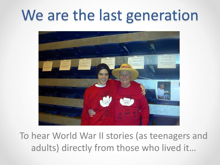 We are the last generation