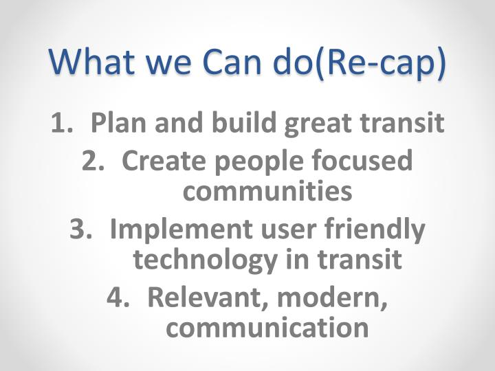 What we Can do(Re-cap)