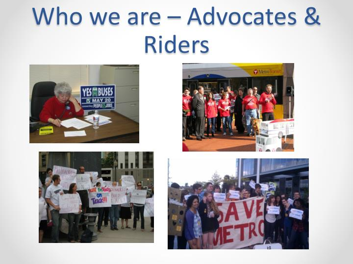 Who we are – Advocates & Riders