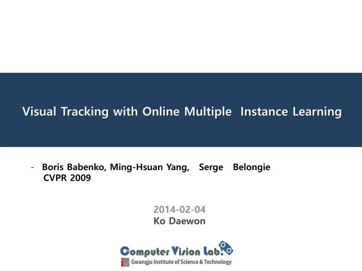 visual tracking with online multiple instance learning n.