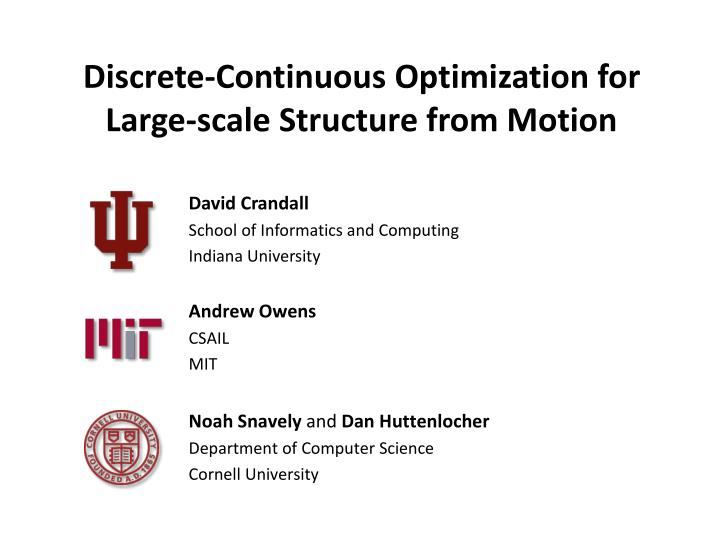 Discrete continuous optimization for large scale structure from motion