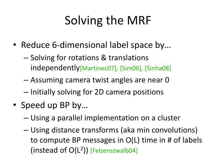Solving the MRF