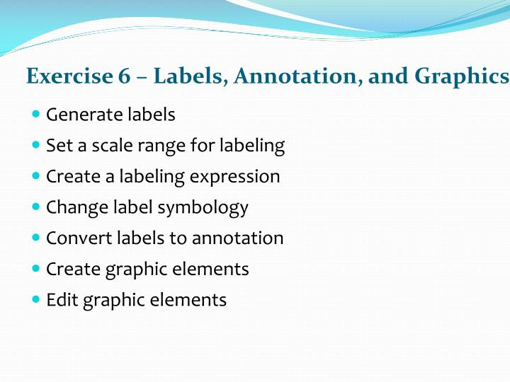 Exercise 6 – Labels, Annotation, and Graphics