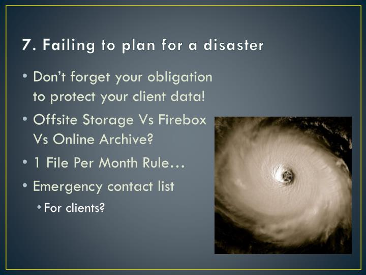 7. Failing to plan for a disaster