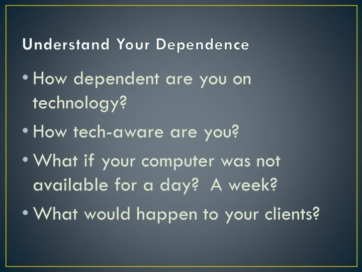 Understand your dependence