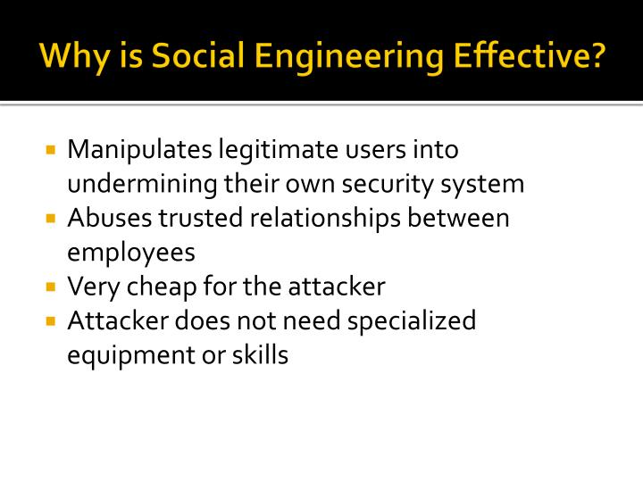 social engineering attacks Social engineers exploit the one weakness that is found in each and every organization: human psychology.