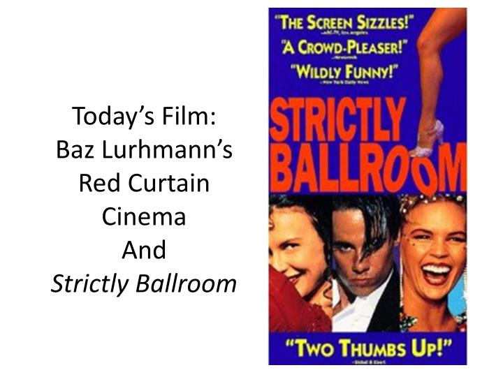 today s film baz lurhmann s red curtain cinema and strictly ballroom n.