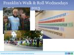 franklin s walk roll wednesdays 2013