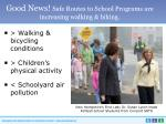 good news safe routes to school programs are increasing walking biking