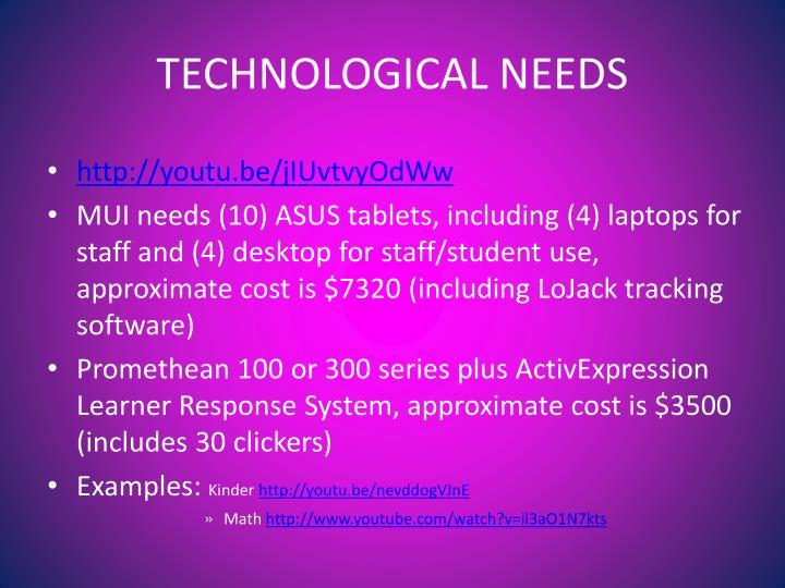TECHNOLOGICAL NEEDS