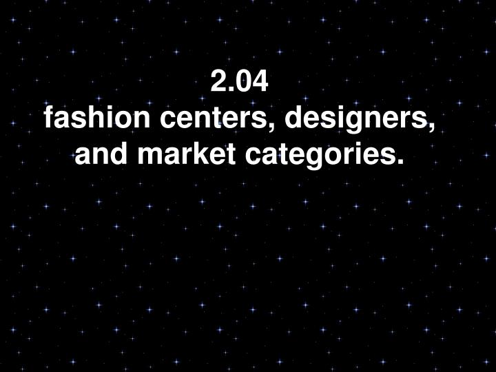 2 04 fashion centers designers and market categories n.