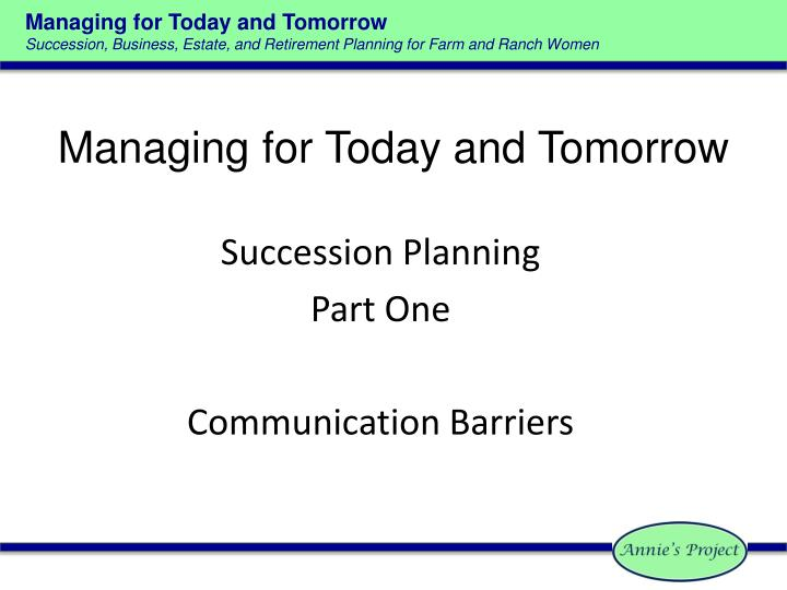 Managing for today and tomorrow