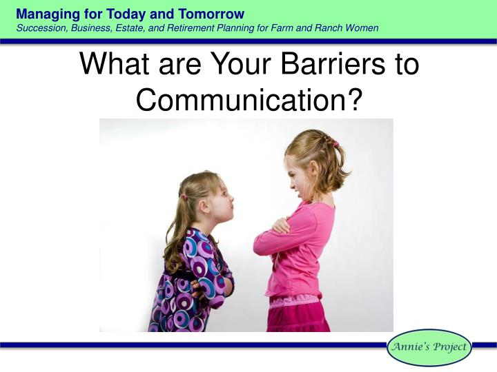 What are your barriers to communication