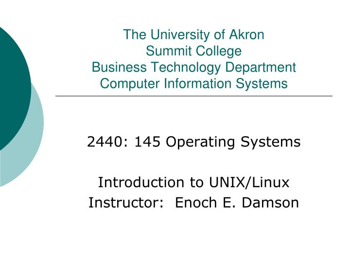 the university of akron summit college business technology department computer information systems n.