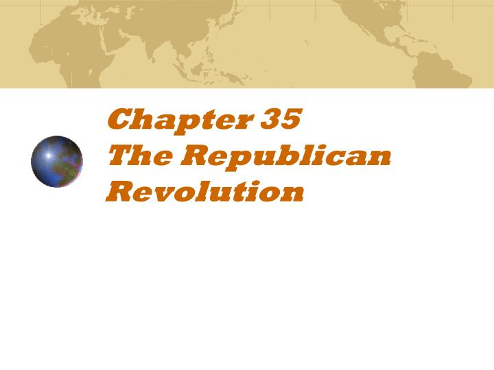 chapter 35 the republican revolution n.
