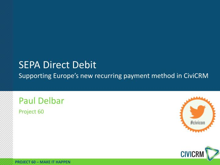 sepa direct debit supporting europe s new recurring paymen t method in civicrm n.
