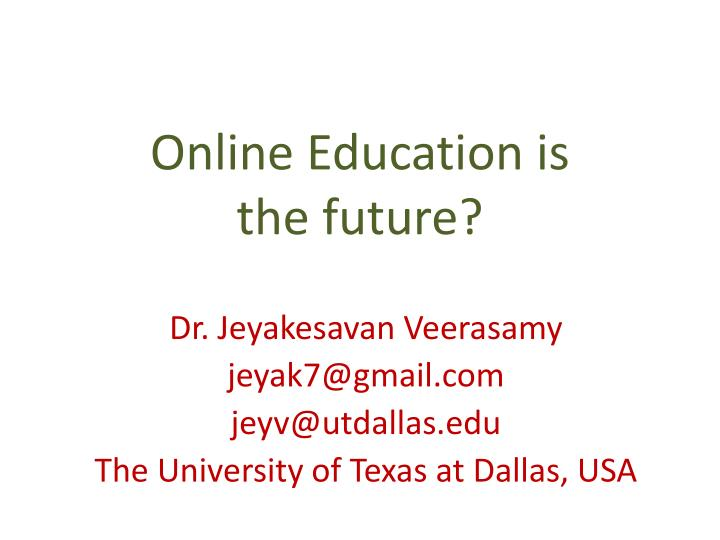 ppt online education is the future powerpoint presentation id