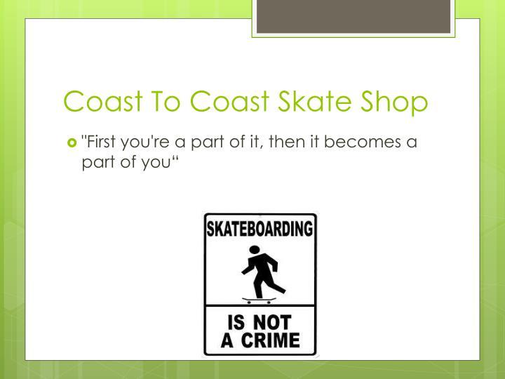 Coast To Coast Skate Shop