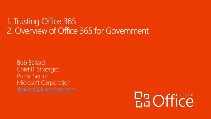 1 trusting office 365 2 overview of office 365 for government n.