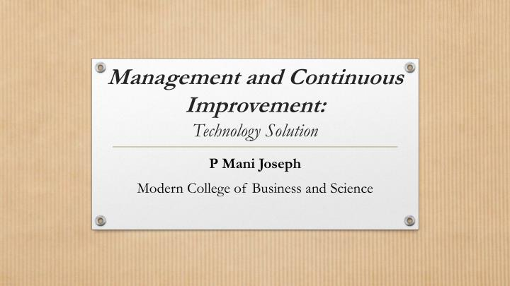 Management and continuous improvement technology solution