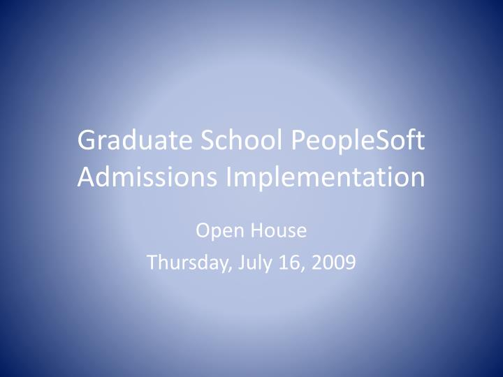 graduate school peoplesoft admissions implementation