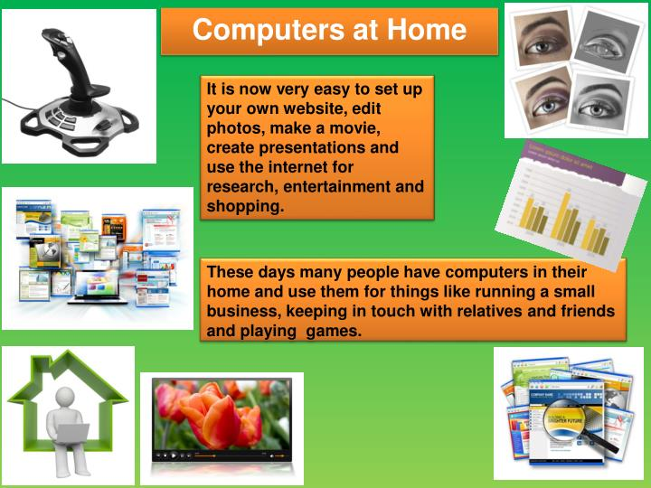 It is now very easy to set up your own website, edit photos, make a movie, create presentations and use the internet for research, entertainment and shopping.