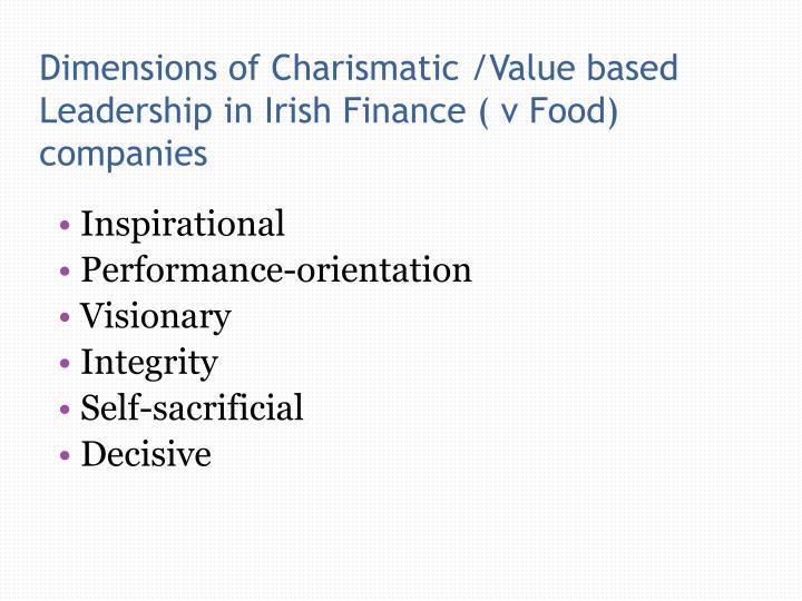 Dimensions of Charismatic /Value based Leadership in Irish Finance ( v Food) companies