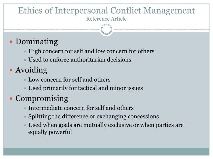 managing conflict and interpersonal relationships Managing conflict by richard ewalton p3: interpersonal relations in organizations are created by interdependencies involving physical wor.
