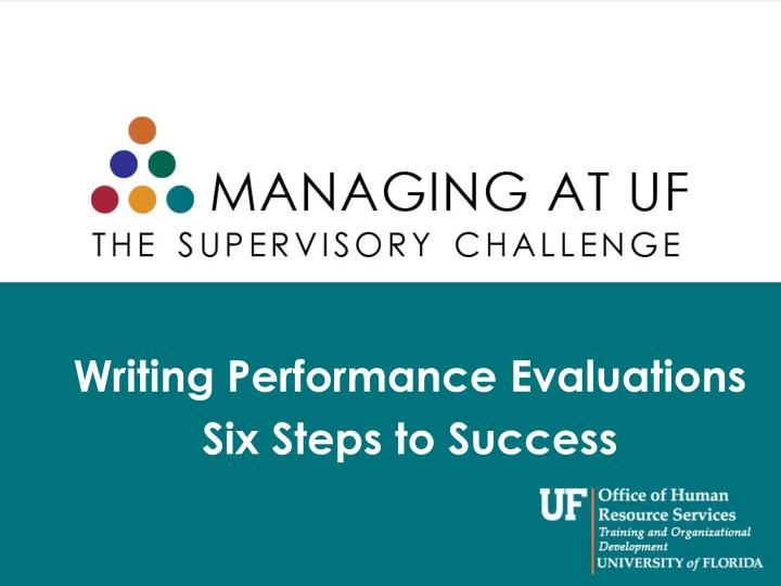 writing performance evaluations six steps to success n.
