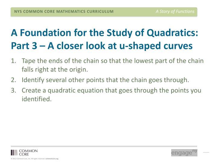A Foundation for the Study of Quadratics: