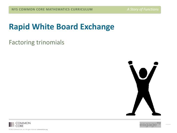 Rapid White Board Exchange
